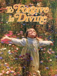 to forgive is divine (2)